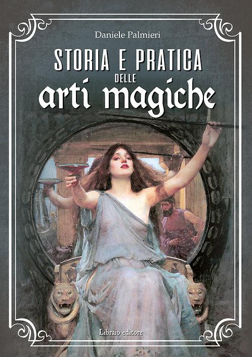 STORIA E PRATICA DELLE ARTI MAGICHE. Daniele Palmieri