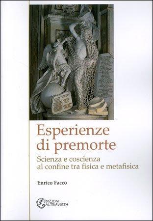 ESPERIENZE DI PREMORTE. Enrico Facco