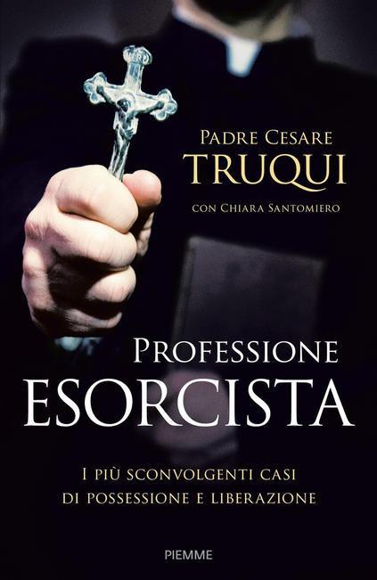 PROFESSIONE ESORCISTA -  Cesare Truqui,Chiara Santomiero