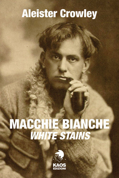 MACCHIE BIANCHE. Aleister Crowley