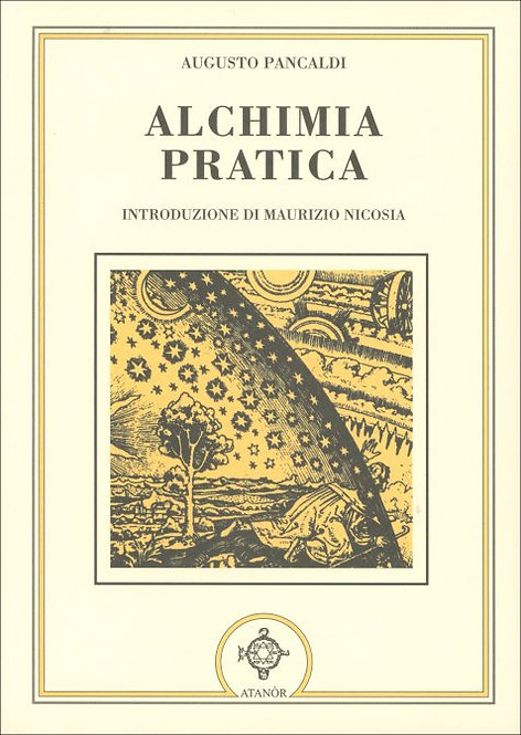 ALCHIMIA PRATICA. Augusto Pancaldi