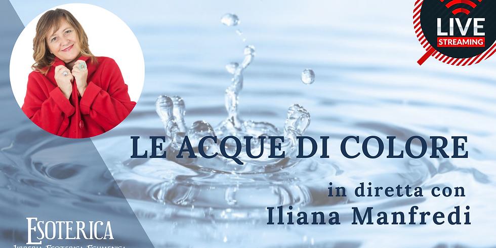 LE ACQUE DI COLORE. Live Streaming con Iliana Manfredi