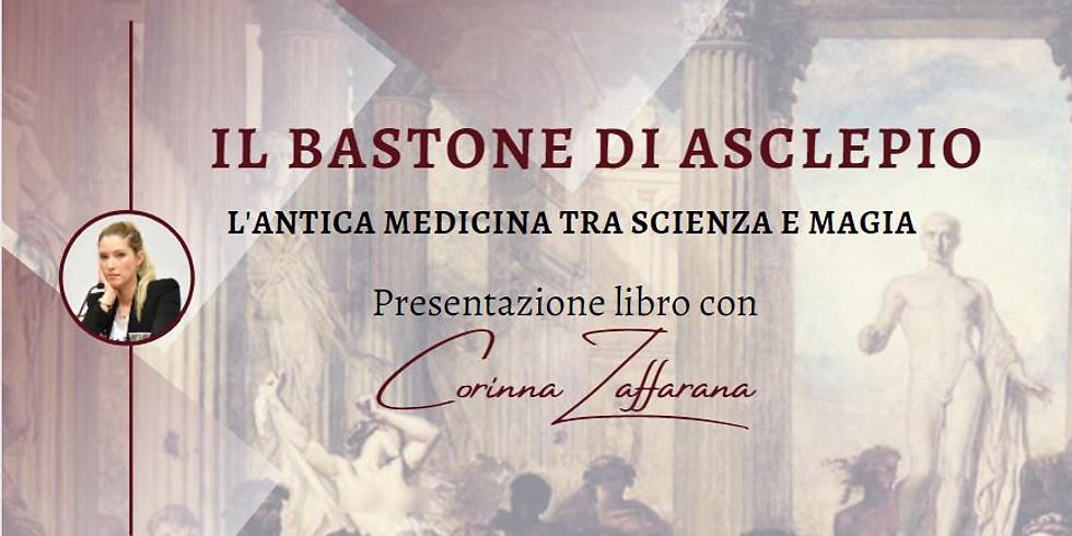 IL BASTONE DI ASCLEPIO. Presentazione del libro con Corinna Zaffarana