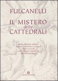 IL MISTERO DELLE CATTEDRALI. Fulcanelli
