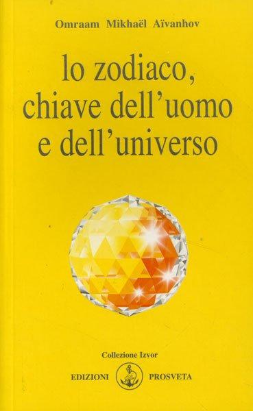 LO ZODIACO CHIAVE DELL'UOMO E DELL'UNIVERSO - Omraam Mikhaël Aïvanhov