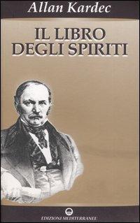 IL LIBRO DEGLI SPIRITI. Allan Kardec