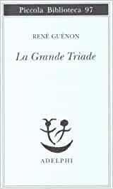 LA GRANDE TRIADE - Renè Guènon