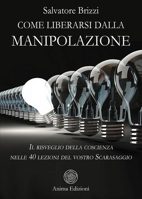 COME LIBERARSI DALLA MANIPOLAZIONE.Salvatore Brizzi
