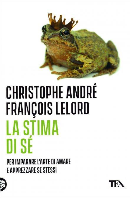 LA STIMA DI SE'. Christophe André , Francois Lelord