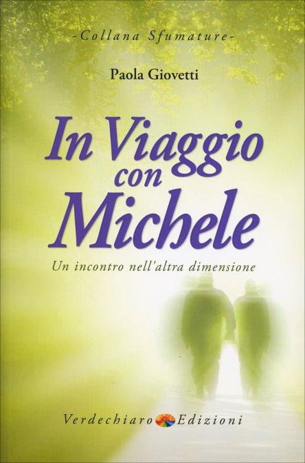 IN VIAGGIO CON MICHELE. Paola Giovetti
