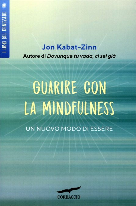 GUARIRE CON LA MINDFULNESS. Jon Kabat-Zinn