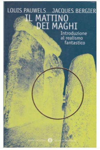 IL MATTINO DEI MAGHI. Louis Pauwels; Jacques Bergier