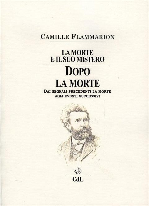 DOPO LA MORTE-LA MORTE E IL SUO MISTERO VOL. 3. Camille Flammarion