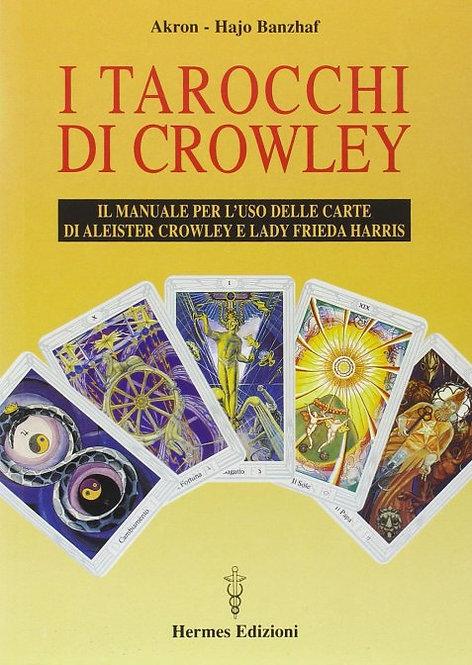 I TAROCCHI DI ALEISTER CROWLEY. Hajo Banzhaf