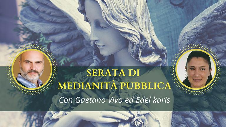 SERATA DI MEDIANITÀ PUBBLICA CON GAETANO VIVO ED EDEL KARIS