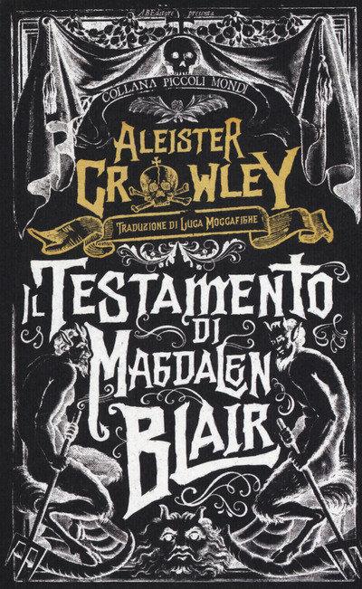 IL TESTAMENTO DI MAGDALEN BLAIR - Aleister Crowley