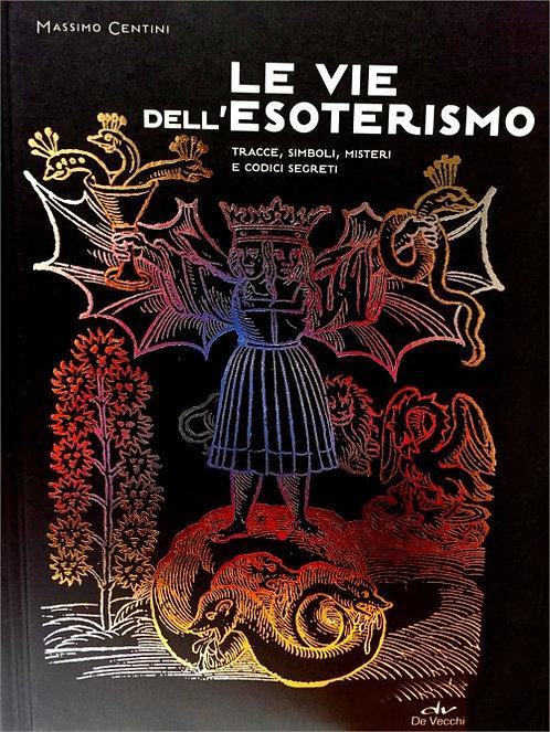 LE VIE DELL'ESOTERISMO - Massimo Centini