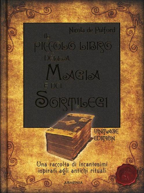 IL PICCOLO LIBRO DELLA MAGIA E DEI SORTILEGI. Nicola De Pulford