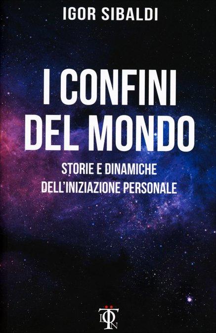 I CONFINI DEL MONDO. Igor Sibaldi