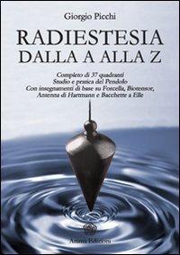 RADIESTESIA DALLA A ALLA Z. Giorgio Picchi