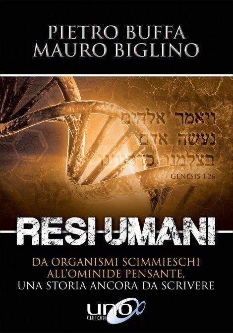 RESI UMANI - Pietro Buffa , Mauro Biglino