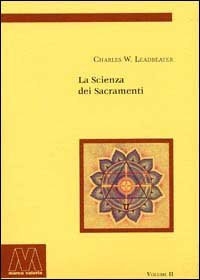 LA SCIENZA DEI SACRAMENTI. Charles Webster Leadbeater