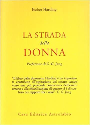 LA STRADA DELLA DONNA. M. Esther Harding