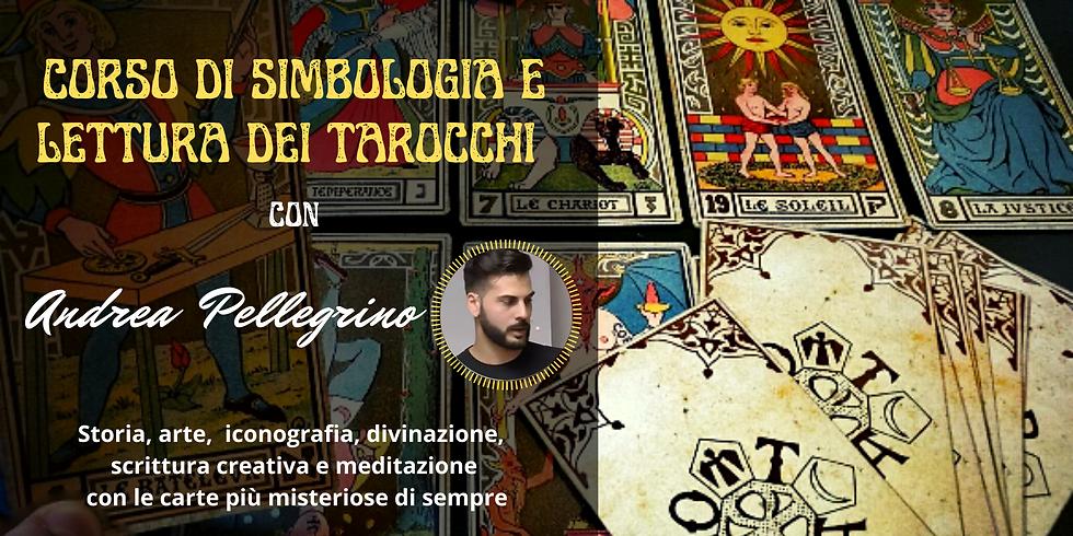 CORSO DI SIMBOLOGIA E INTERPRETAZIONE DEI TAROCCHI. Con Andrea Pellegrino
