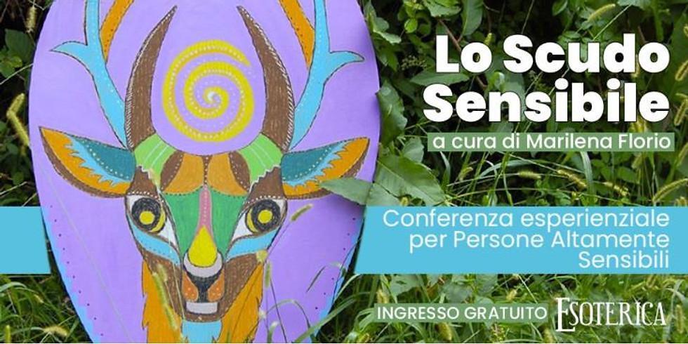 """CONFERENZA STREAMING """"LO SCUDO SENSIBILE"""" a cura di Marilena Florio"""