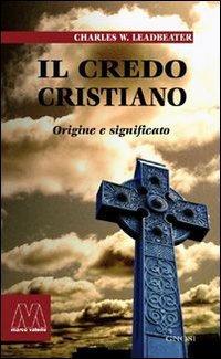 IL CREDO CRISTIANO. C.W. Leadbeater