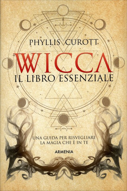 WICCA IL LIBRO ESSENZIALE. Phyllis Curot