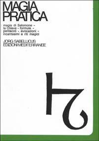 MAGIA PRATICA VOL. 1. Jorg Sabellicus