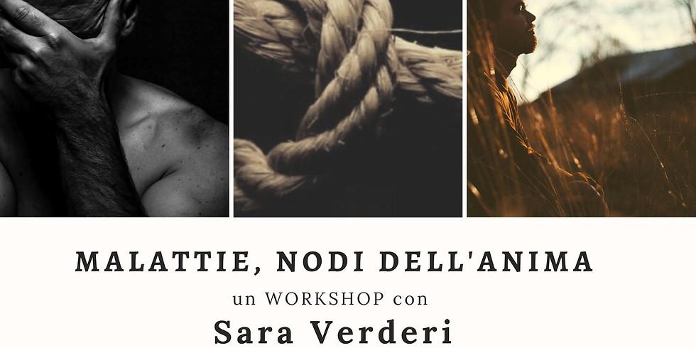 """WORKSHOP """"MALATTIE, I NODI DELL'ANIMA"""" con Sara Verderi"""