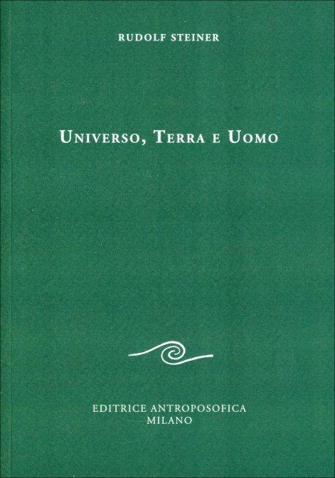 UNIVERSO, TERRA E UOMO. Rudolf Steiner