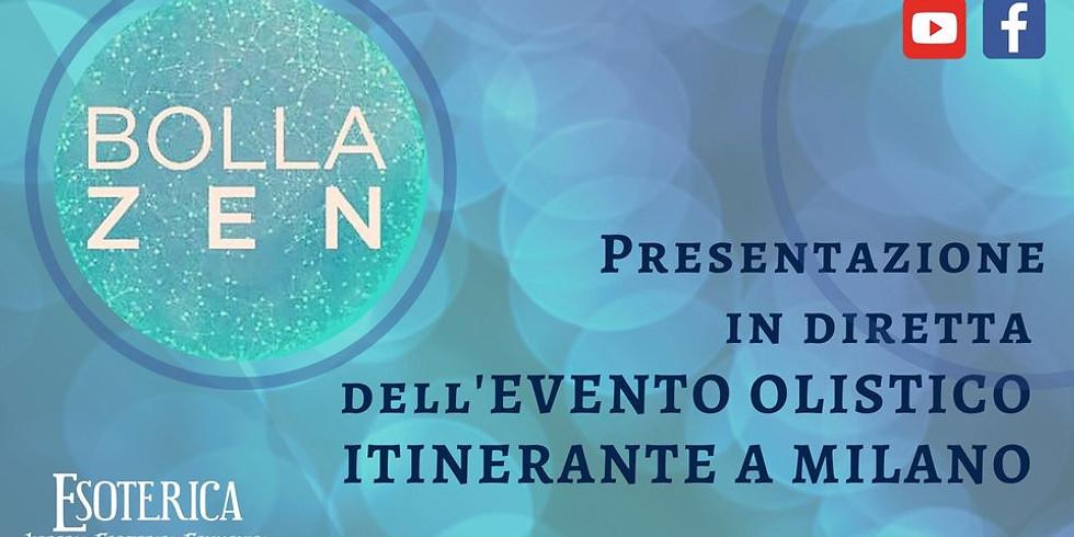 PRESENTAZIONE DI BOLLA ZEN: L'EVENTO OLISTICO ITINERANTE A MILANO