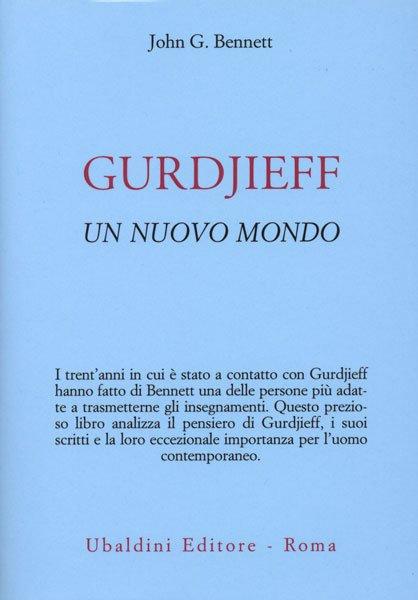 GURDJIEFF UN NUOVO MONDO - John G. Bennett