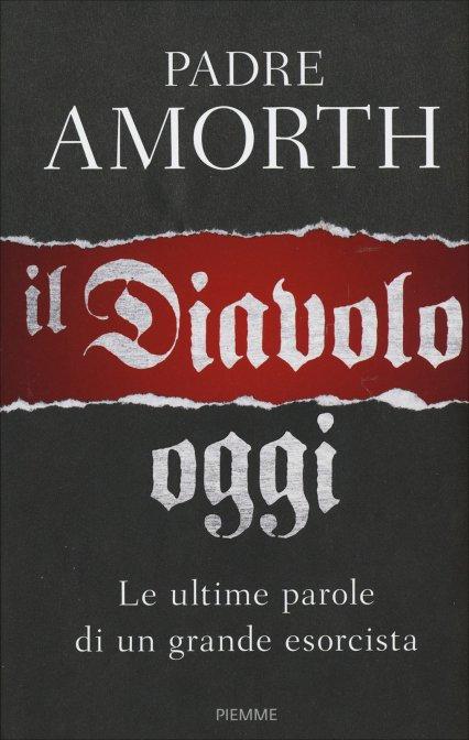 IL DIAVOLO OGGI - Gabriele Amorth