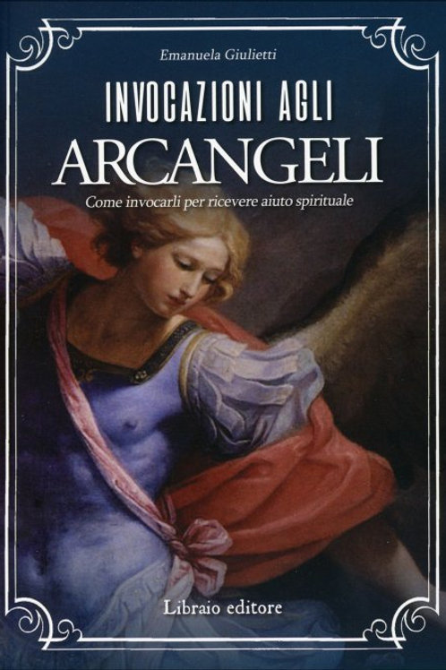 INVOCAZIONI AGLI ARCANGELI. Emanuela Giulietti