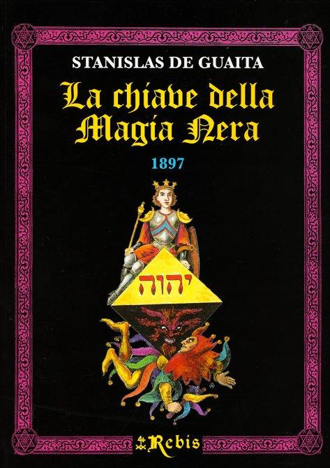 LA CHIAVE DELLA MAGIA NERA. Stanislas De Guaita