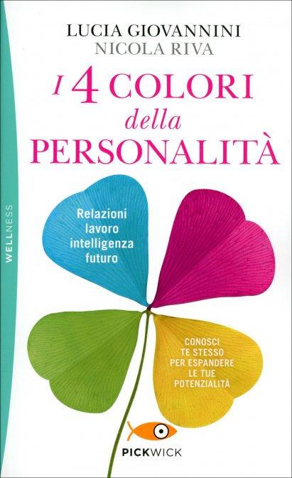 I QUATTRO COLORI DELLA PERSONALITÀ  - Lucia Giovannini , Nicola Riva