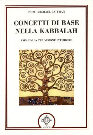 CONCETTI BASE DELLA KABBALAH. Michael Laitman