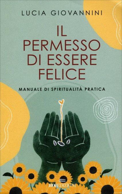 IL PERMESSO DI ESSERE FELICE - Lucia Giovannini