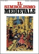 IL SIMBOLISMO MEDIEVALE - Marie-Madeleine Davy