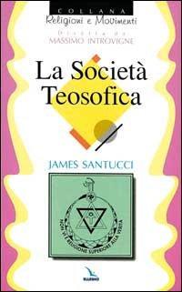 LA SOCIETÀ TEOSOFICA. James Santucci