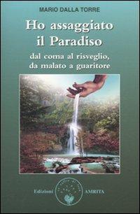 HO ASSAGGIATO IL PARADISO. Mario Dalla Torre