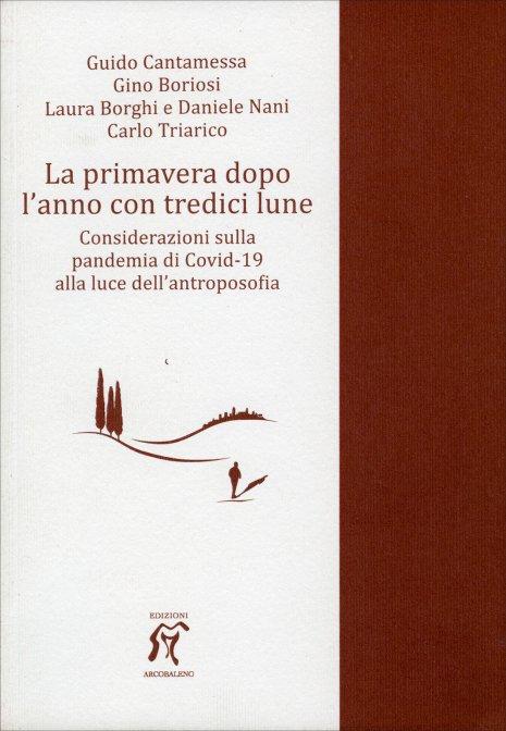 LA PRIMAVERA DOPO L'ANNO CON TREDICI LUNE. G. Cantamessa , G. Boriosi