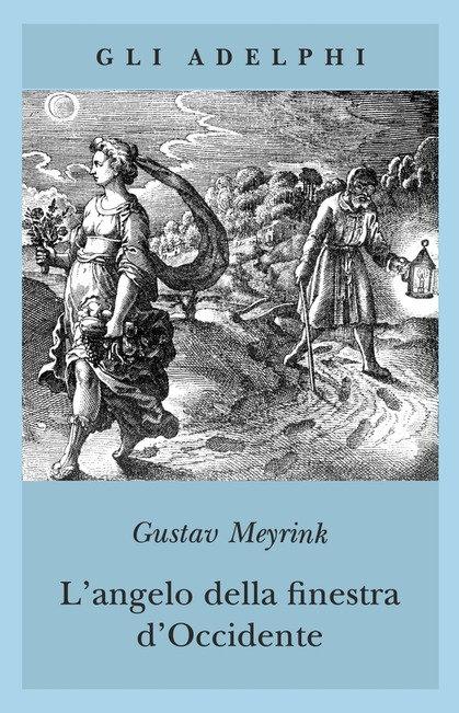 L'ANGELO DELLA FINESTRA D'OCCIDENTE - Gustav Meyrink