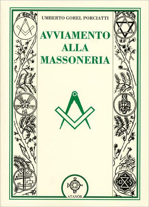 AVVIAMENTO ALLA MASSONERIA. Umberto Gorel Porciatti