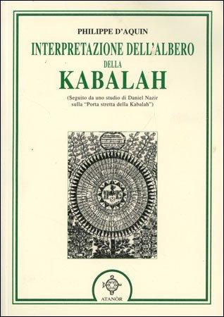 L'INTERPRETAZIONE DELL'ALBERO DELLA KABALAH. Philippe D'aquin