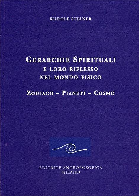 GERARCHIE SPIRITUALI E LORO RIFLESSO NEL MONDO FISICO. Rudolf Steiner